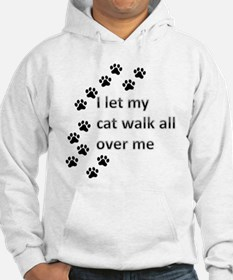 I let my cat walk all over me Hoodie