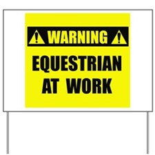 Equestrian At Work Yard Sign