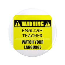 "WARNING: English Teacher 3.5"" Button (100 pack)"