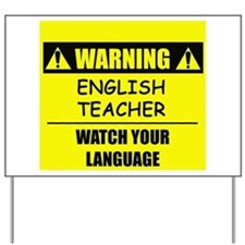 WARNING: English Teacher Yard Sign