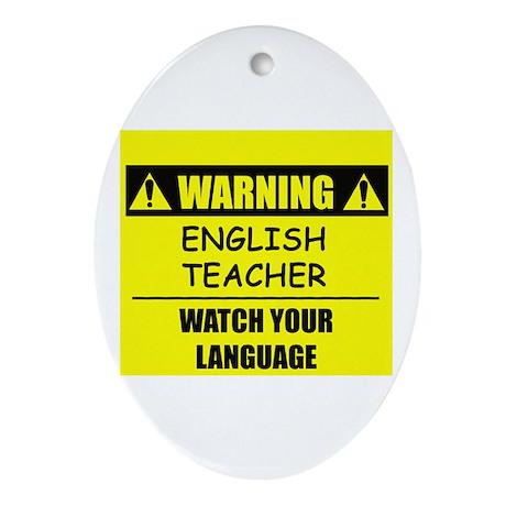 WARNING: English Teacher Ornament (Oval)