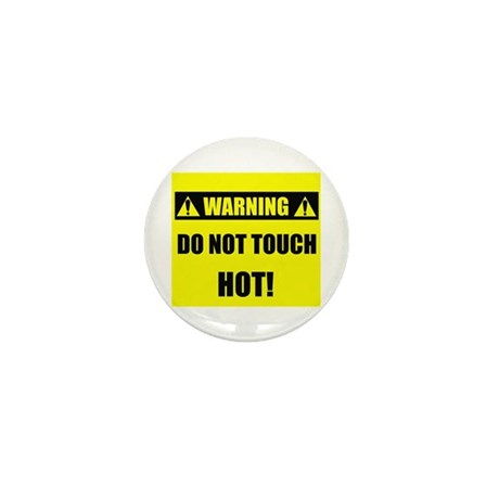 WARNING: Do Not Touch HOT! Mini Button