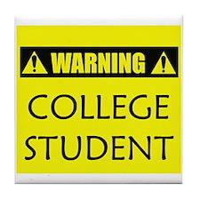 WARNING: College Student Tile Coaster
