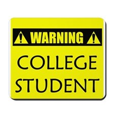 WARNING: College Student Mousepad