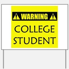 WARNING: College Student Yard Sign