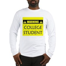 WARNING: College Student Long Sleeve T-Shirt
