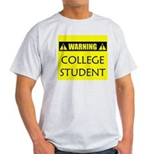 WARNING: College Student T-Shirt