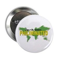 You've Been Philiminated Button