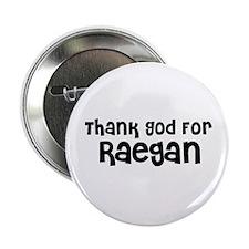 Thank God For Raegan Button