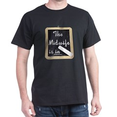 The Midwife Is In Black T-Shirt