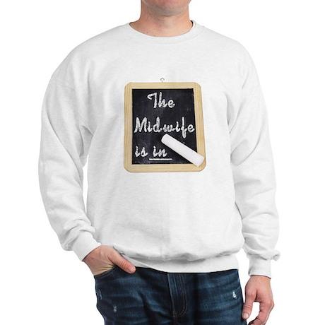 The Midwife Is In Sweatshirt
