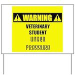 WARNING: Vet Student Under Pressure Yard Sign