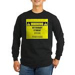 WARNING: Vet Student Under Pressure Long Sleeve Da