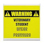 WARNING: Vet Student Under Pressure Tile Coaster