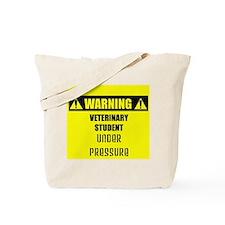 WARNING: Vet Student Under Pressure Tote Bag