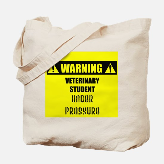 WARNING: Vet Student Under Pressure Tote Bag