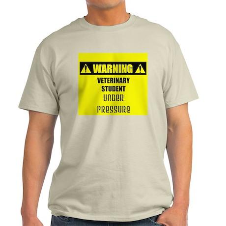 WARNING: Vet Student Under Pressure Light T-Shirt
