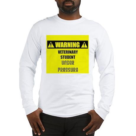 WARNING: Vet Student Under Pressure Long Sleeve T-