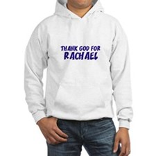 Thank God For Rachael Hoodie
