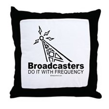 Broadcasters do it with frequency -  Throw Pillow