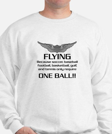 Flying... One Ball! - Army Style Sweatshirt