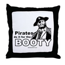 Pirates do it for the booty -  Throw Pillow