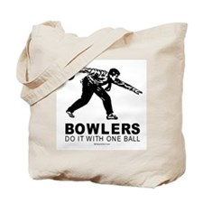 Bowlers do it with one ball -  Tote Bag