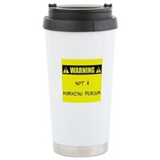 Not A Morning Person Travel Coffee Mug