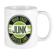 Your Face Smells Like Junk Mug