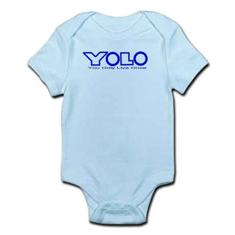 Y.O.L.O. You Only Live Once Infant Bodysuit
