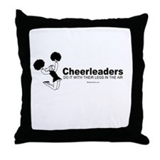 Cheerleaders do it with their legs -  Throw Pillow