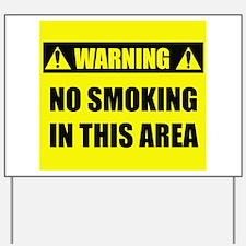 WARNING: No Smoking Yard Sign