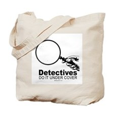 Detectives do it under cover -  Tote Bag