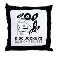 Disc Jockeys do it on request -  Throw Pillow