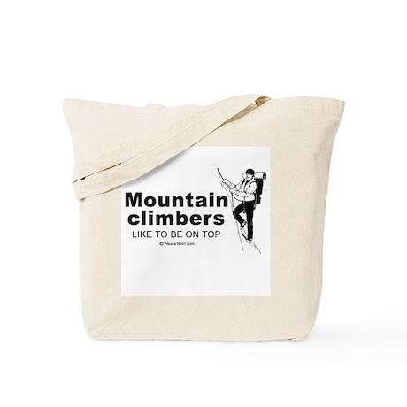 Mountain Climbers like to be on top - Tote Bag