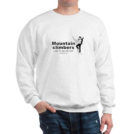 Mountain Climbers like to be on top - Sweatshirt