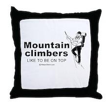 Mountain Climbers like to be on top -  Throw Pillo