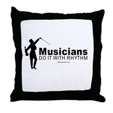Musicians do it with rhythm -  Throw Pillow