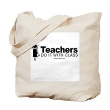 Teachers do it with class -  Tote Bag