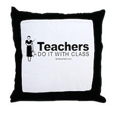 Teachers do it with class -  Throw Pillow