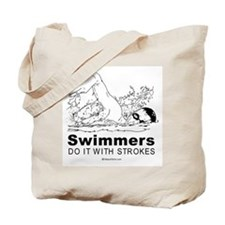 Swimmers do it with strokes -  Tote Bag