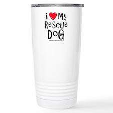 I Love My Rescue Dog Travel Coffee Mug