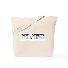 Disc Jockeys do it on request -  Tote Bag
