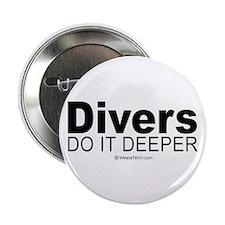"Divers do it deeper - 2.25"" Button (10 pack)"