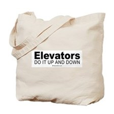 Elevators do it up and down -  Tote Bag