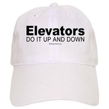 Elevators do it up and down - Baseball Cap