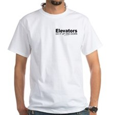 Elevators do it up and down - White T-shirt