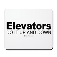 Elevators do it up and down -  Mousepad