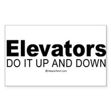 Elevators do it up and down - Sticker (Rectangula