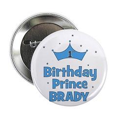 "1st Birthday Prince BRADY! 2.25"" Button"